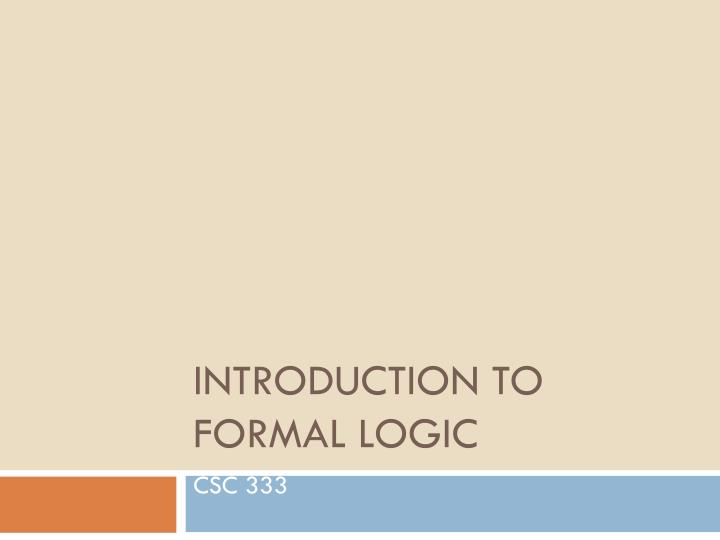 Introduction to formal logic
