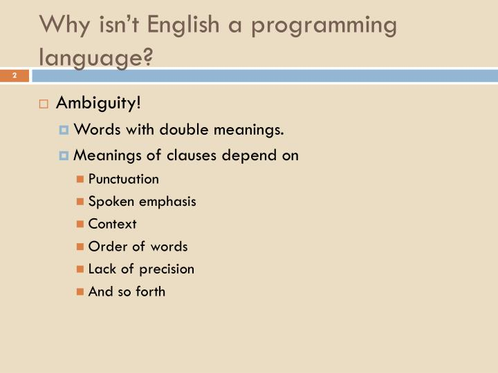 Why isn't English a programming language?