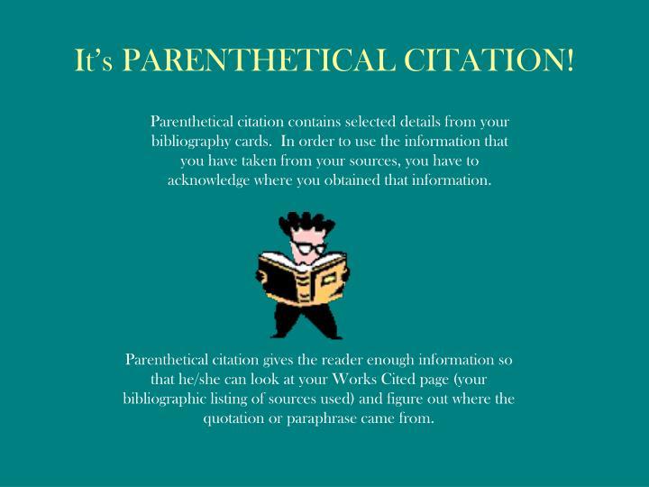 It's PARENTHETICAL CITATION!