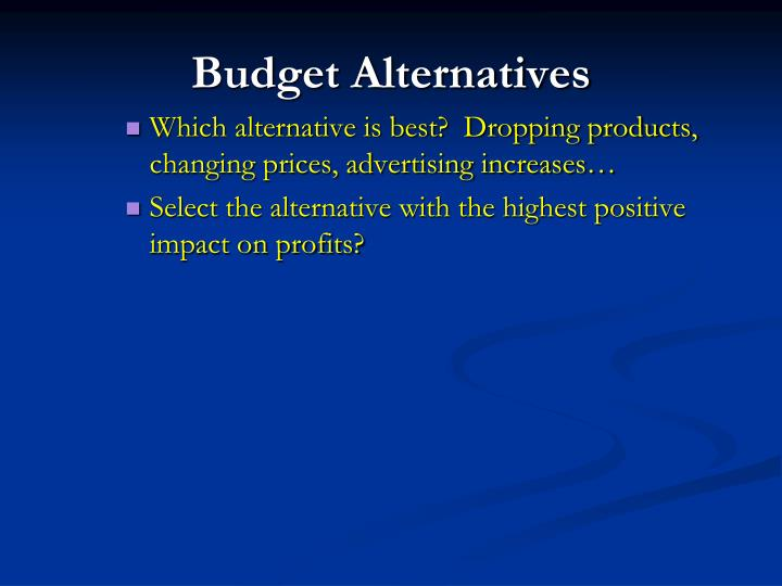 Budget Alternatives