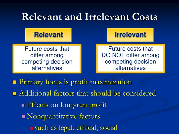 Relevant and irrelevant costs