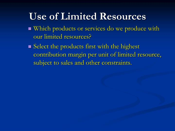 Use of Limited Resources