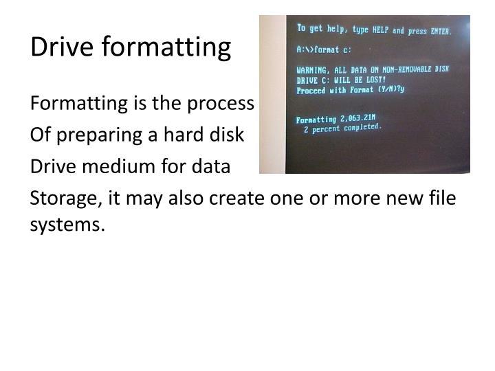 Drive formatting