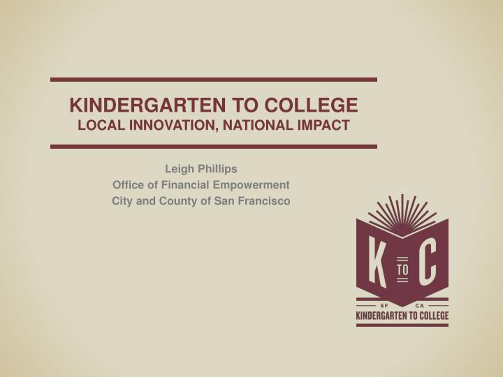 Kindergarten to college local innovation national impact
