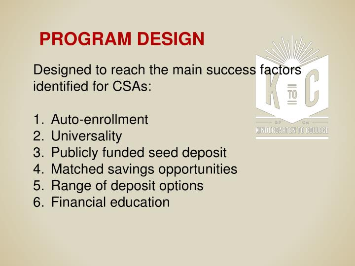 Designed to reach the main success factors identified for CSAs: