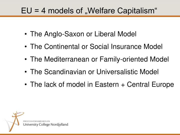 "EU = 4 models of ""Welfare Capitalism"""