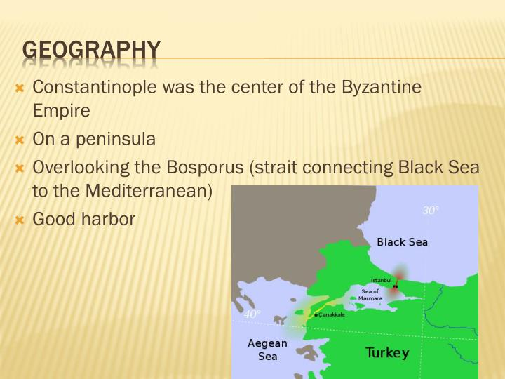 Constantinople was the center of the Byzantine Empire