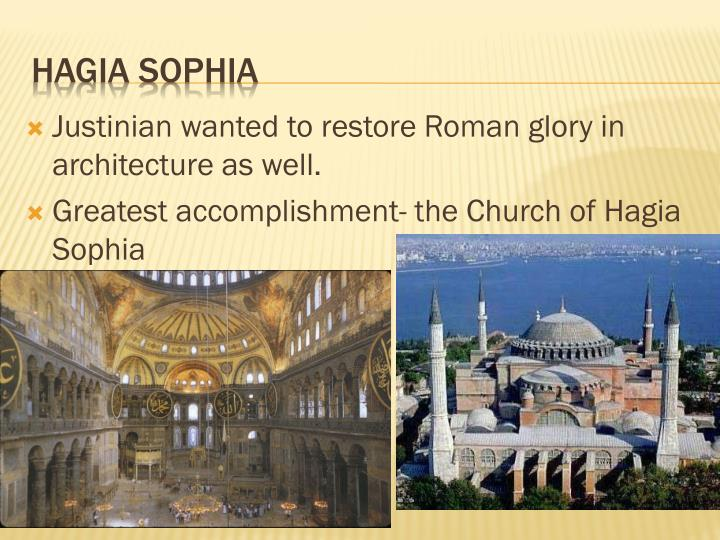 Justinian wanted to restore Roman glory in architecture as well.