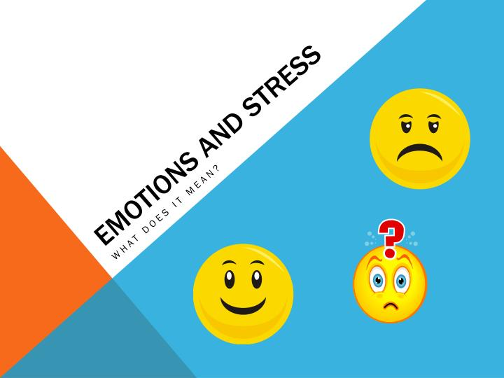 Emotions and stress