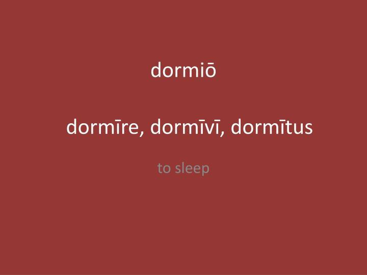 dormiō
