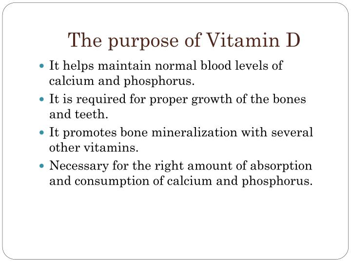The purpose of vitamin d