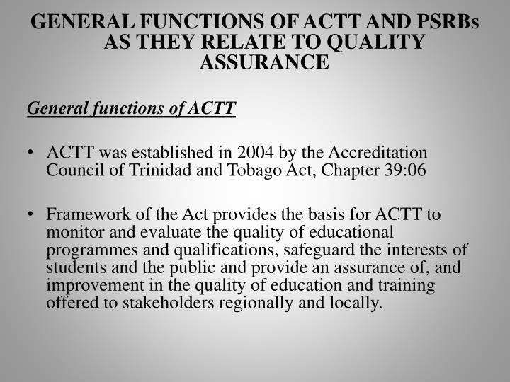 GENERAL FUNCTIONS OF ACTT AND PSRBs AS THEY RELATE TO QUALITY ASSURANCE
