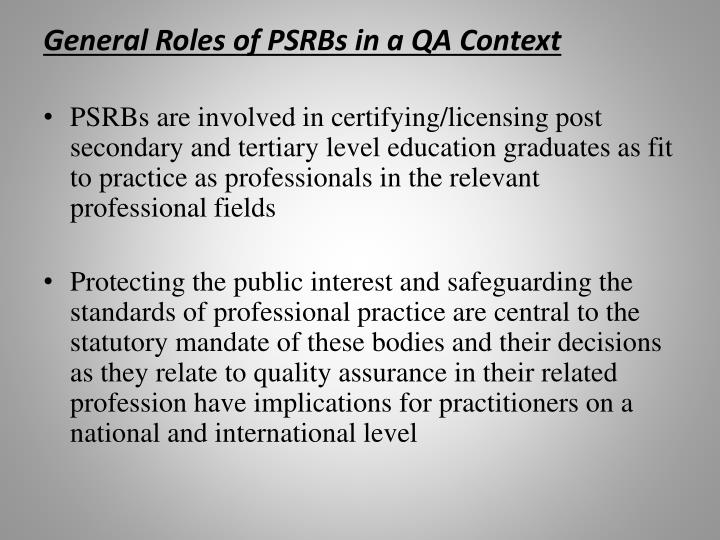 General Roles of PSRBs in a QA