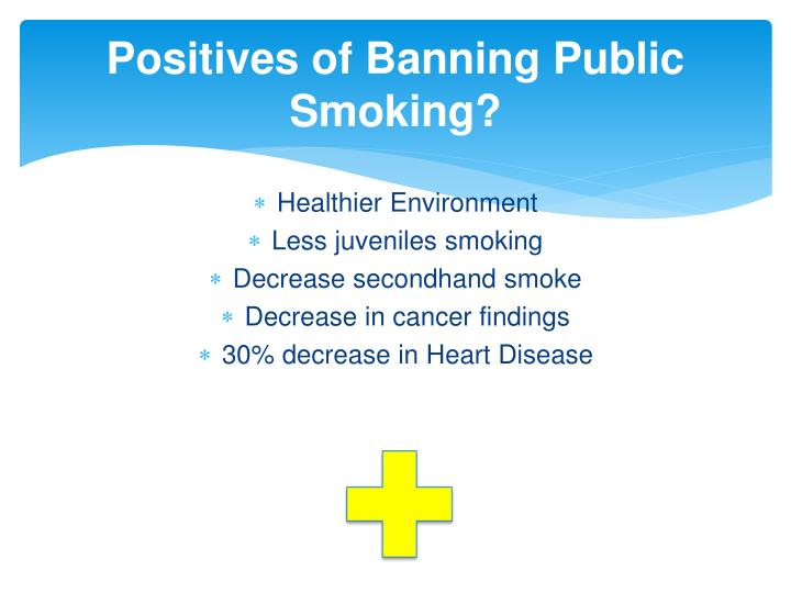 Positives of Banning Public Smoking?
