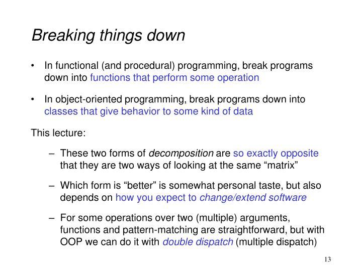 Breaking things down