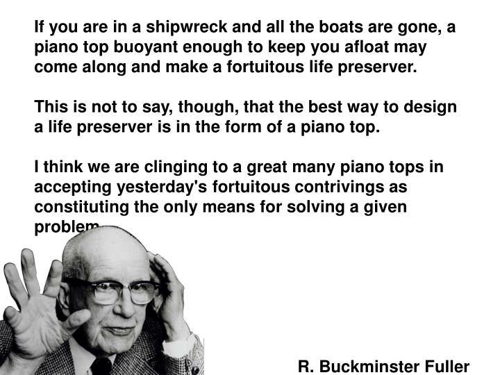 If you are in a shipwreck and all the boats are gone,