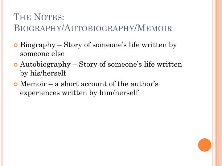 The Notes:  Biography/Autobiography/Memoir