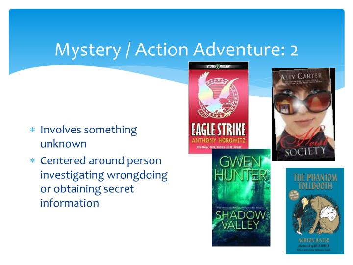 Mystery / Action Adventure: