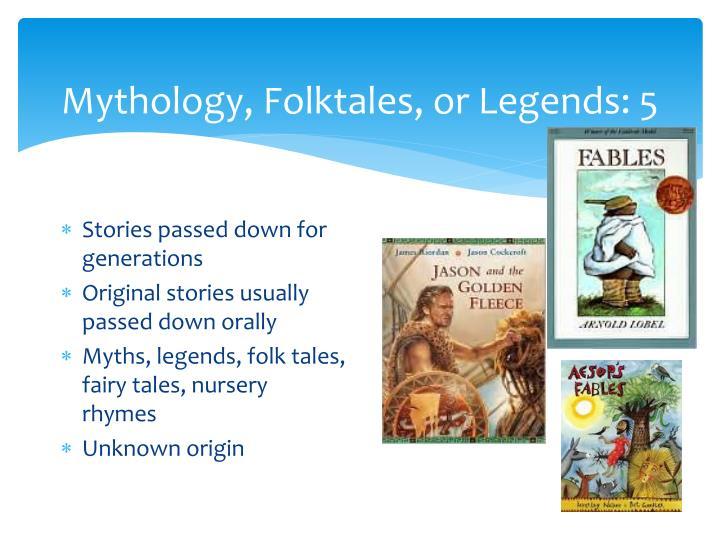 Mythology, Folktales, or Legends: