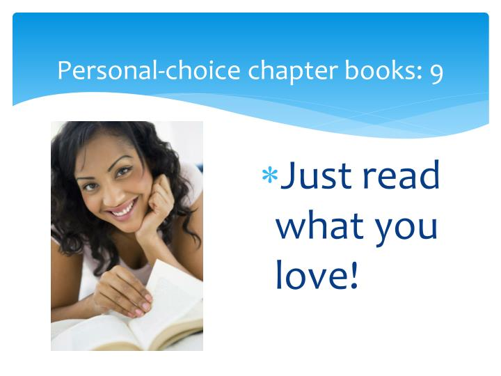 Personal-choice chapter books: