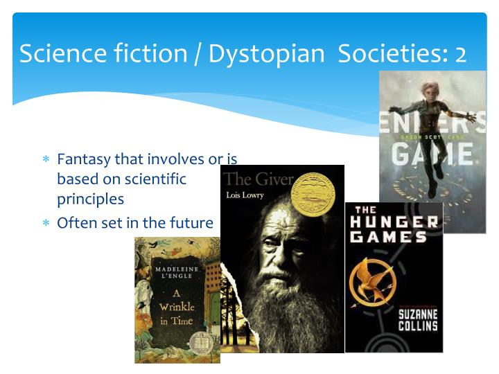 Science fiction / Dystopian  Societies:
