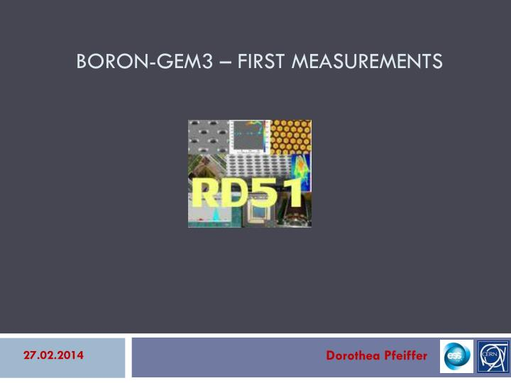 Boron gem3 first measurements