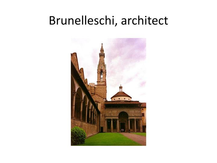 Brunelleschi, architect