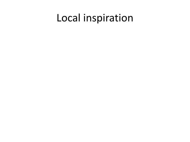 Local inspiration