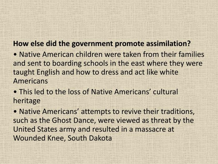 How else did the government promote assimilation?