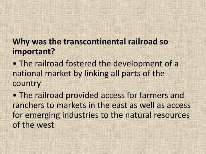 Why was the transcontinental railroad so important?