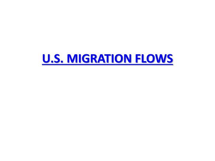 U.S. MIGRATION FLOWS