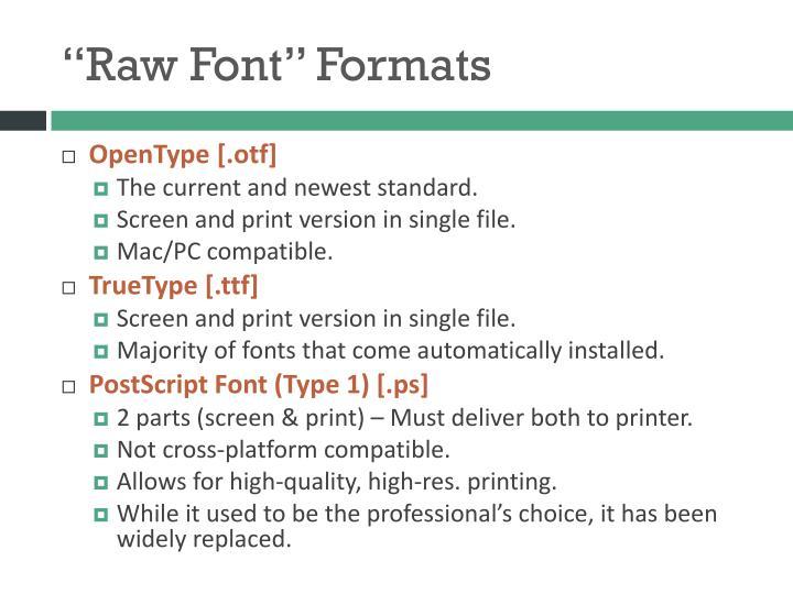 """Raw Font"" Formats"