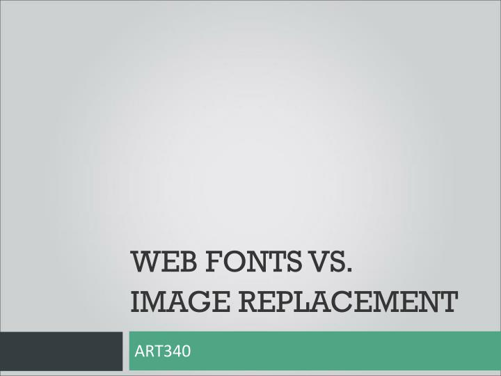 Web fonts vs image replacement