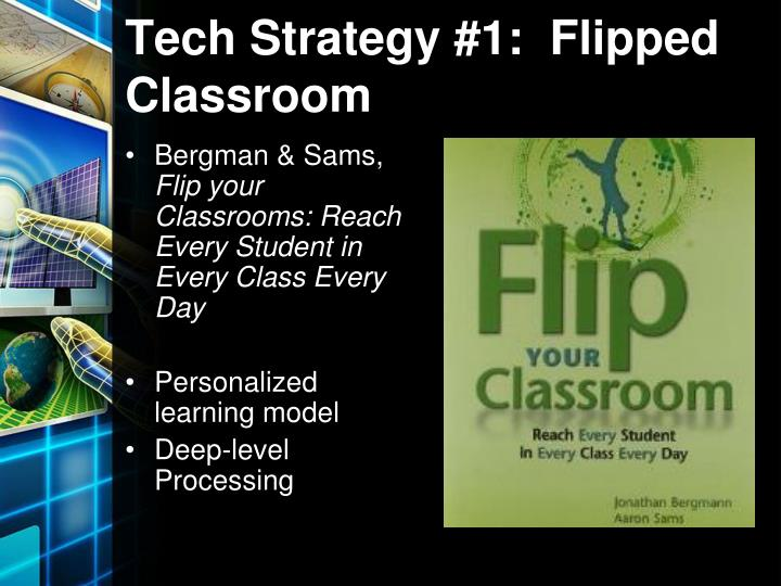 Tech Strategy #1:  Flipped Classroom