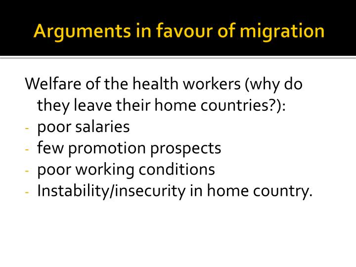 Arguments in favour of migration