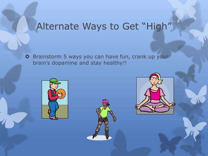 "Alternate Ways to Get ""High"""