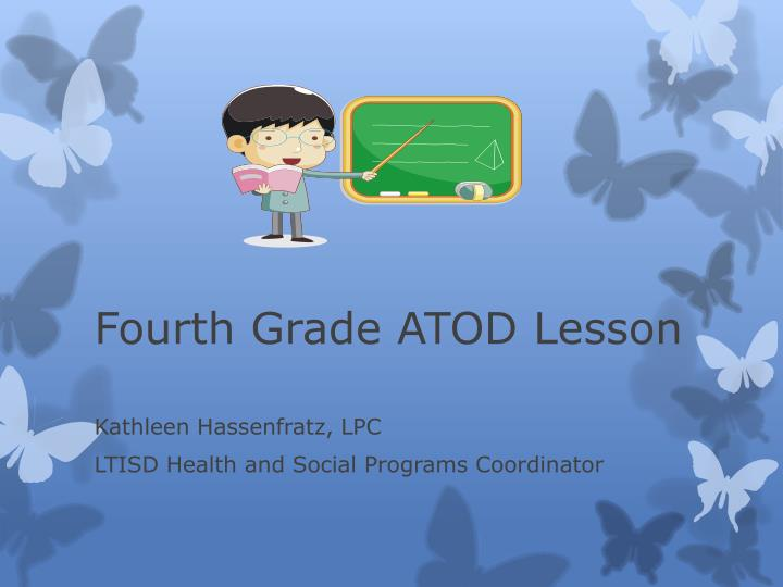Fourth grade atod lesson