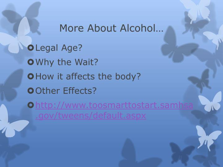 More About Alcohol…