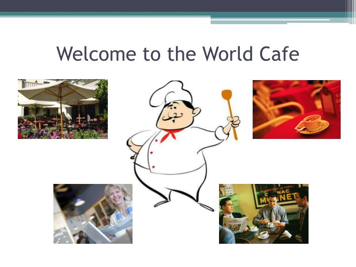 Welcome to the World Cafe