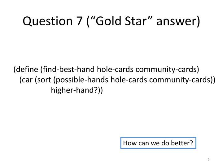 "Question 7 (""Gold Star"" answer)"