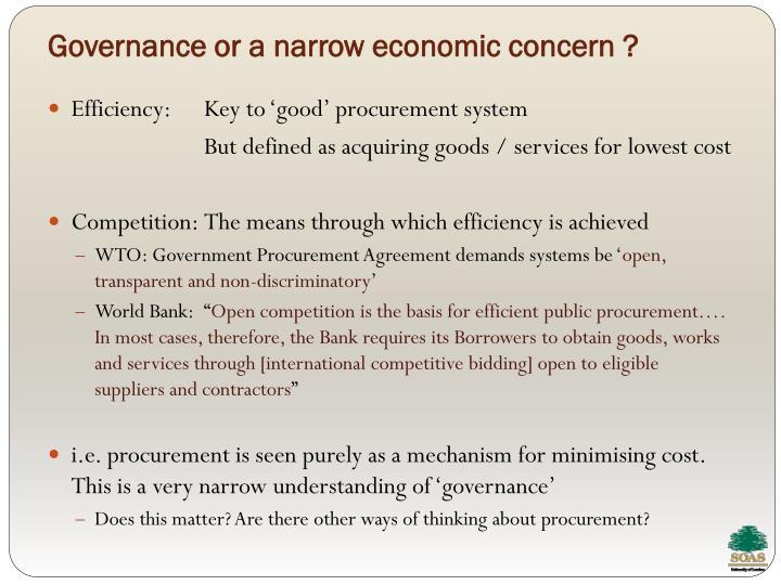 Governance or a narrow economic concern ?