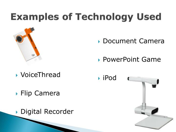 Examples of Technology Used
