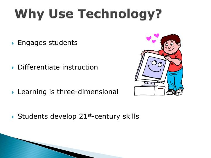 Why use technology