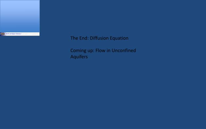 The End: Diffusion Equation