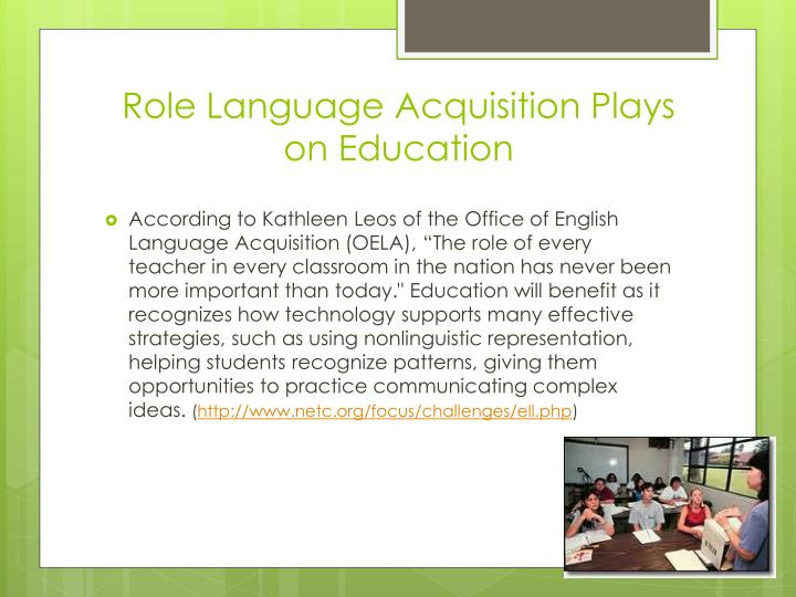 Role language acquisition plays on education