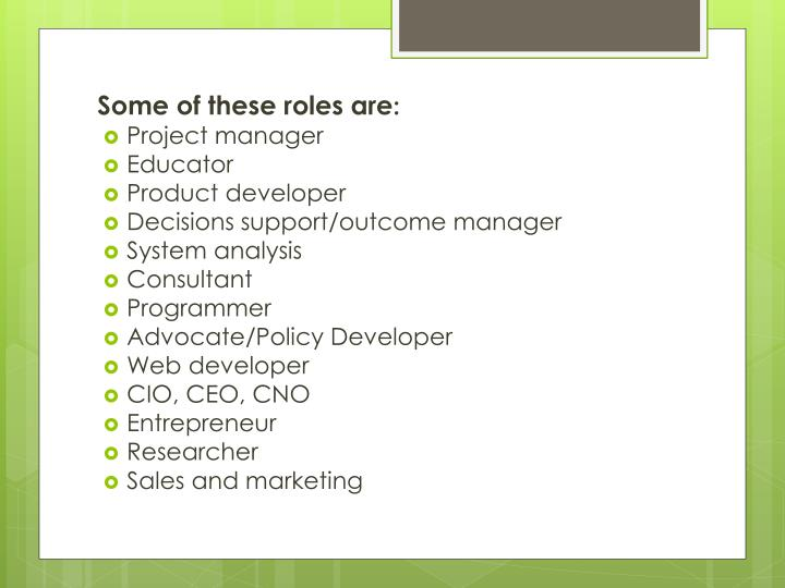 Some of these roles are