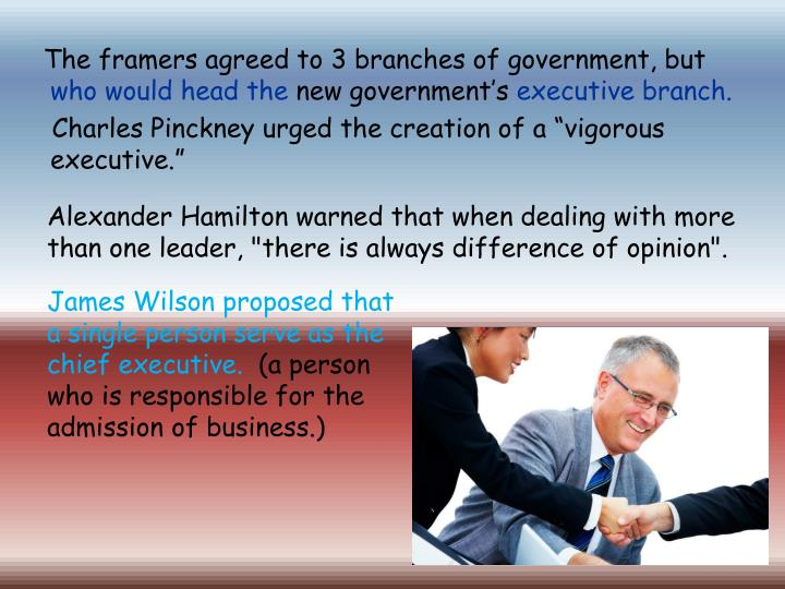 The framers agreed to 3 branches of government, but