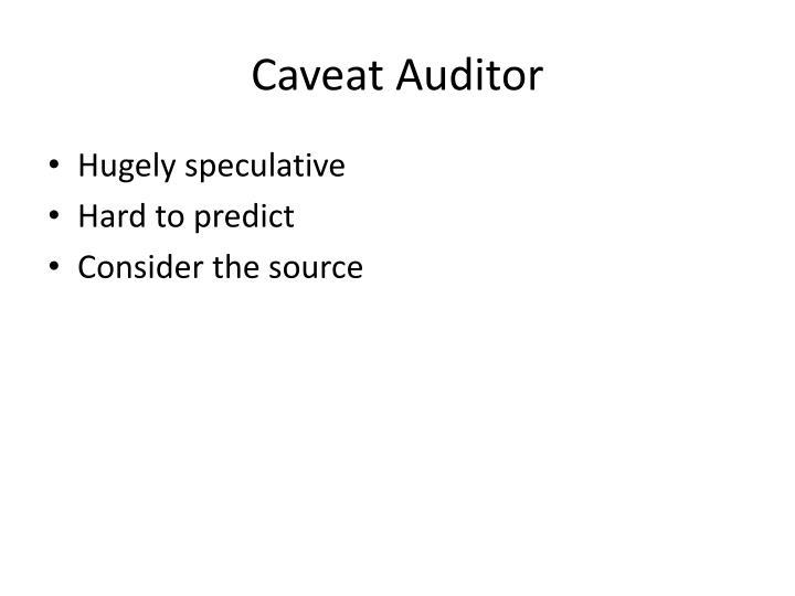 Caveat Auditor
