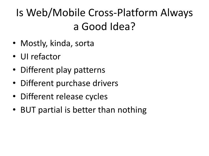 Is Web/Mobile Cross-Platform Always a Good Idea?