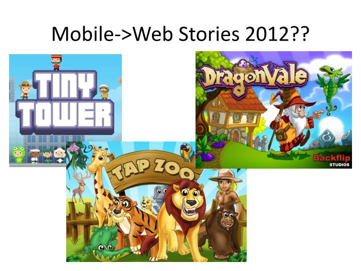Mobile->Web Stories 2012??